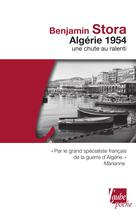 Algérie 1954 | Stora, Benjamin