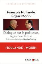 Dialogue sur la politique, la gauche et la crise | Morin, Edgar