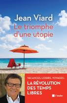 Le triomphe d'une utopie | Viard, Jean
