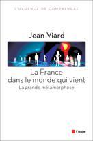 La France dans le monde qui vient | Viard, Jean