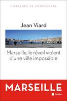 Marseille, le réveil violent d'une ville impossible | Viard, Jean