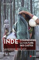 Inde, comprendre la culture des castes | Prevot, Sandrine