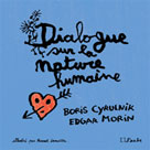 Dialogue sur la nature humaine (illustré) | Morin, Edgar