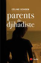 Parents de djihadiste | Schoen, Céline