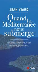 Quand la Méditerranée nous submerge | Viard, Jean