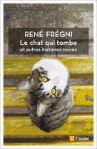 Le chat qui tombe   Frégni, René