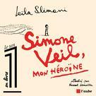 Simone Veil, mon héroïne | Slimani, Leïla