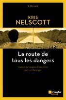 La route de tous les dangers | Nelscott, Kris