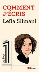 Comment j'écris   Slimani, Leïla