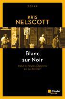 Blanc sur Noir | Nelscott, Kris