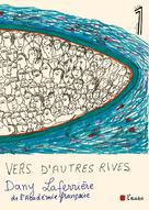 Vers d'autres rives | Laferrière, Dany