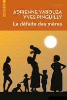 La défaite des mères   Yabouza, Adrienne