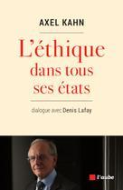 ETHIQUE DANS TOUS SES ETATS (L') | Lafay, Denis