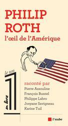 Philip Roth, l'oeil de l'Amérique | Busnel, François