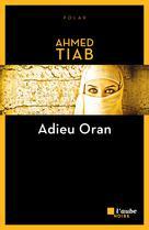Adieu Oran | Tiab, Ahmed