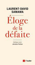 Éloge de la défaite | Peltier, Jérémie
