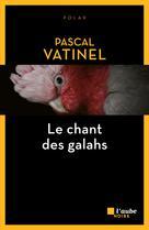 Le chant des galahs | Vatinel, Pascal