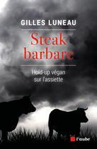 Steak barbare | Luneau, Gilles