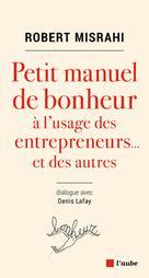 Petit manuel de bonheur à l'usage des entrepreneurs..et des autres | Misrahi, Robert
