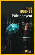 Pâle copycat | Hughes, Yves