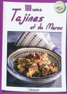 100 recettes de tajines et du Maroc | Collectif,