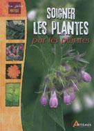 Soigner les plantes par les plantes | Chavanne, Philippe