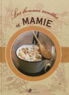 Les bonnes recettes de mamie | , Collectif