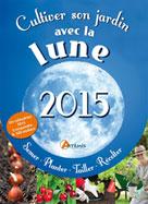 Cultiver son jardin avec la lune, 2015 | Sasias, Gérard