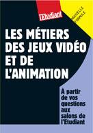 Les métiers des jeux vidéo et de l'animation | Oullion, Jean-Michel