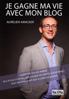 Je gagne ma vie avec mon blog   Amacker, Aurélien