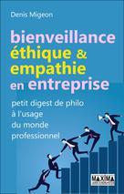Bienveillance, éthique et empathie en entreprise | Migeon, Denis