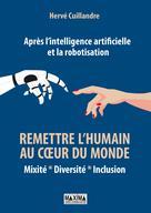 Après l'intelligence artificielle et la robotisation | Cuillandre, Hervé