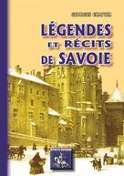 Légendes et Récits de Savoie | Chapier, Georges