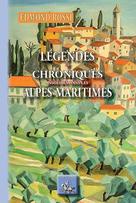 Légendes et Chroniques insolites des Alpes-Maritimes | Rossi, Edmond