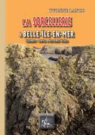 La Sorcellerie à Belle-Île-en-Mer | Lanco, Yvonne