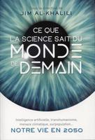 Ce que la science sait du monde de demain | Al-Khalili, Jim