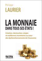 La monnaie dans tous ses états   Laurier, Philippe