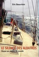 Le silence des Albatros   Beauvilain, Eric