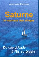 Saturne ou le murmure des sillages | Perraudin, Michel-Marie