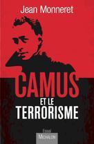 Camus et le terrorisme | Monneret, Jean