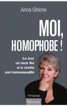 Moi, homophobe !   Ghione, Anna