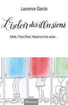 L'Isoloir des illusions   Garcia, Laurence