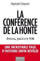 La conférence de la honte: Evian, juillet 1938 | Delpard, Raphaël
