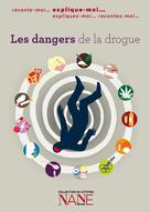 Les dangers de la drogue   Néau-Dufour, Frédérique