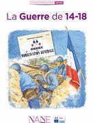 La Guerre de 14-18 | Neau-Dufour, Frédérique