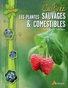 Cultivez les plantes sauvages & comestibles | Auburn, René