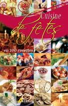 Cuisine de fêtes en 100 recettes | André, Patrick
