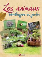 Les animaux bénéfiques au jardin | Albouy, Vincent