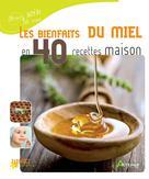 Bienfaits du miel en 40 recettes maison | Collectif