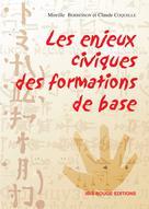 Les enjeux civiques des formations de base   Berbesson, Mireille